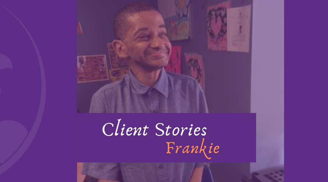 CLIENT STORIES: FRANKIE