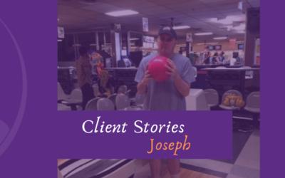 CLIENT STORIES: JOSEPH